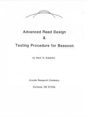 Advanced Bassoon Reed Design by Mark Eubanks