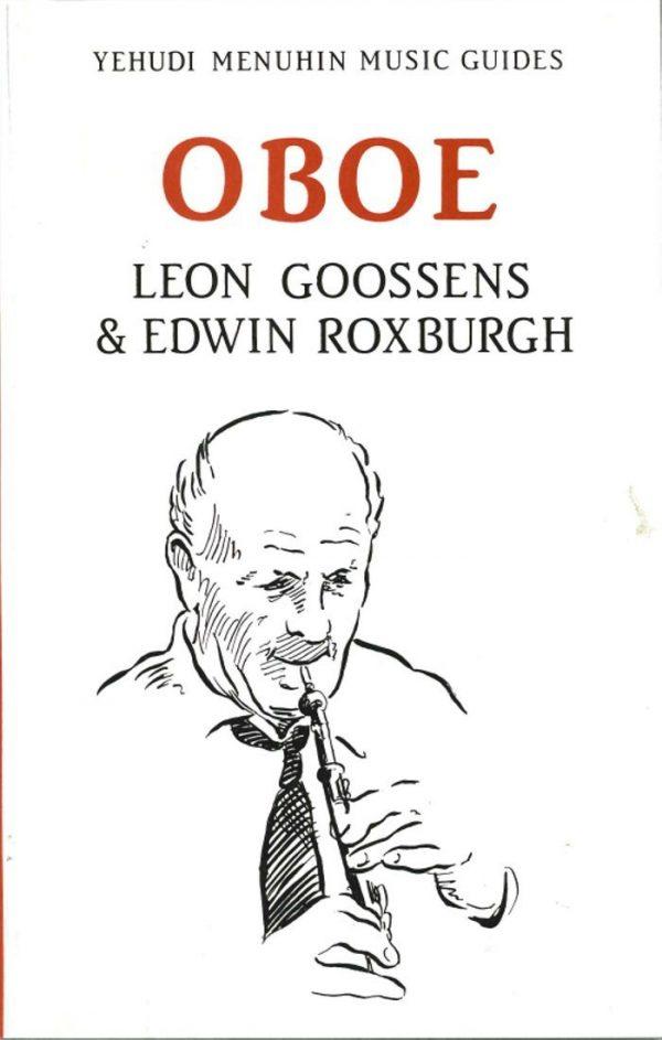Leon Goossens: The Oboe