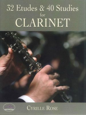 32 Etudes and 40 studies for Clarinet by C. Rose